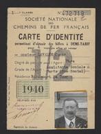 CARTE D'IDENTITE * DEMI-TARIF * CHAMINS DE FER FRANCAIS *1e CLASSE * 1940 * !! MANQUE UNE PARTIE !! - Chemins De Fer