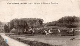 CP- BETHISY SAINT PIERRE-  Vue, Prise Du Chemin De Compiègne- - France