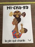 ANNEES 60 PUBLICITE BONBONS CHOCOLAT MI CHO CO MICHOCO LA PIE QUI CHANTE - Collections