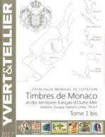 Yvert & Tellier 2017 Tome 1bis Timbres De Monaco Et Des Territoires D'Outre-Mer - Francia