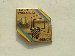 Pin's BASKETBALL - OSMCB - LA CHAPELLE D'ARMENTIERES - Basketball
