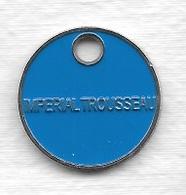 Jeton De Caddie  Fond  Bleu  IMPERIAL  TROUSSEAU  Recto  Verso - Einkaufswagen-Chips (EKW)
