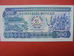 MOZAMBIQUE 500 METICAIS 1986 PEU CIRCULER/NEUF - Mozambique