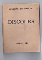 Appels Et Discours Du Général De Gaulle -1940/1944 - Guerre 1939-45
