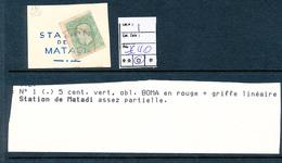 "BELGIAN CONGO 1886 ISSUE COB 1 USED RED BOMA + FRAGMENT ""STATION DE MATADI"" - Congo Belge"