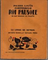 LE ROI PAUSOLE - FOUJITA 28 BOIS ORIGINAUX / 1932 PAR PIERRE LOU¨YS PARU CHEZ A. FAYARD (ref CAT27) - Livres, BD, Revues