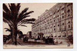 - CPA CANNES (06) - L'Hôtel Carlton 1922 (avec Attelages) - Photo Neurdein 575 - - Cannes