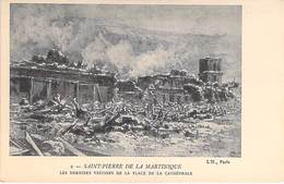 EVENEMENTS Catastrophes Eruption Volcanique (8 Mai 1902) MARTINIQUE St PIERRE : Vestiges Place De La Cathédrale - CPA - Rampen