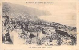 EVENEMENTS Catastrophes Eruption Volcanique (8 Mai 1902) MARTINIQUE St PIERRE : Vue Générale De La Ville Détruite - CPA - Catastrophes