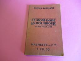 GuidesDiamant/ Le-MONT-DORE La- BOURBOULE SAINT-NECTAIRE/Hachette Et Cie/1918        PGC269 - Cartes Routières