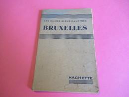 Les Guides Bleus Illustrés/BRUXELLES/Librairie Hachette Et Cie/1931       PGC271 - Cartes Routières