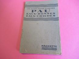 Les Guides Bleus Illustrés/PAU Eaux-Bonnes Eaux-Chaudes/Librairie Hachette Et Cie/1934       PGC272 - Cartes Routières