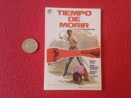 SPAIN ANTIGUO PROGRAMA DE CINE FOLLETO MANO OLD CINEMA PROGRAM PROGRAMME FILM PELÍCULA TIEMPO MORIR ARTURO RIPSTEIN VER - Publicidad