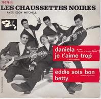 LES CHAUSSETTES NOIRES (Avec Eddy MITCHELL) - 45T - Daniela - Rock