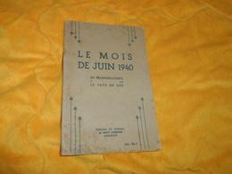 LE MOIS DE JUIN 1940 EN FRANCHE COMTE ET DANS LE PAYS DE GEX...ANNEE 1941. EDITIONS DU JOURNAL LE PETIT COMTOIS BESANCON - Französisch