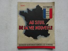 OHM 1941 Etat Français Au Seuil De La Vie Nouvelle Maréchal Pétain Secrétariat Général De La Jeunesse Imp. Wallon Vichy - Libri
