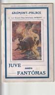 Rare- Livret Original Complet Du Film Juve Contre Fantomas Au Gaumont Palace 1913 Imprimé Par  La Société Gaumont - Programmes