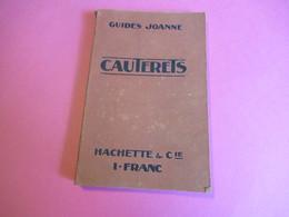 Guides Joanne/ CAUTERETS Et Ses Environs / Hachette Et Cie/ 1910       PGC274 - Dépliants Touristiques