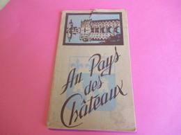 """Chateaux De La Loire/ """"Au Pays Des Chateaux""""/Syndicat D'initiative De Touraine / Arrault Et Cie/ TOURS/1950       PGC275 - Dépliants Touristiques"""