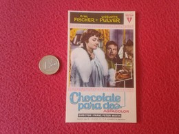 SPAIN PROGRAMA DE CINE FOLLETO MANO OLD CINEMA PROGRAM PROGRAMME FILM PELÍCULA CHOCOLATE PARA DOS LISELOTTE PULVER - Publicidad