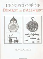 HORLOGERIE XVIIIe SIECLE L ENCYCLOPEDIE DIDEROT ET D ALEMBERT PENDULE HORLOGE CARILLON MONTRE REVEIL - Joyas & Relojería