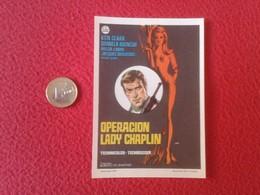 SPAIN ANTIGUO PROGRAMA DE CINE FOLLETO MANO OLD CINEMA PROGRAM PROGRAMME FILM PELÍCULA OPERACIÓN LADY CHAPLIN KEN CLARK - Publicidad