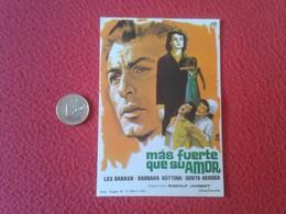 SPAIN ANTIGUO PROGRAMA DE CINE FOLLETO MANO CINEMA PROGRAM PROGRAMME FILM PELÍCULA MÁS FUERTE QUE SU AMOR LEX BARKER VER - Publicidad