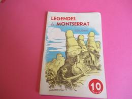 Légendes Du MONTSERRAT/ Lopes / Edition Française/Imprimerie Central Grafica/BADALONA/ Espagne /1958    PGC277 - Dépliants Touristiques