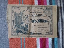 Loterie Pour La Reconstruction Des Hôpitaux De Carcassonne 15 Mars 1908 - Billets De Loterie