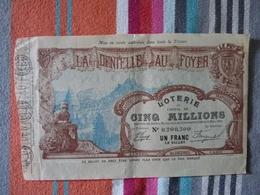 La Dentelle Au Foyer 5 Mars 1907 - Billets De Loterie