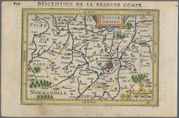 Landkarten Und Stiche: 1610. France Comitatus, Description De La Franche Comte. Attractive Small For - Geographie