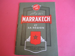 Guides POL/ MARRAKECH Et Sa Région/ Sochepress Casablanca/ MAROC/ Vers 1970-80          PGC282 - Dépliants Touristiques