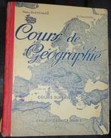 Livre Cours Supérieur  De Géographie - Raoul Blanchard D Faucher -   L'europe Les Grands Pays Du Monde - Geografía