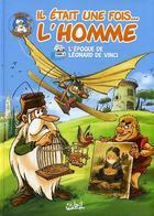 Il était Une Fois L'Homme T6 - L'époque De Léonard De Vinci - Gaudin, Barbaud, Minte, Hadjiyannakis - Soleil - Livres, BD, Revues