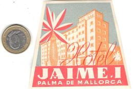 ETIQUETA DE HOTEL  - HOTEL JAIME I  -PALMA DE MALLORCA - Etiquetas De Hotel
