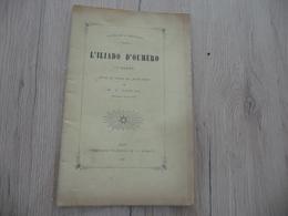Occitan Félibre Gap 1884 L'Illiado D'Oumèro 1er Chant Pascal Hautes Alpes - Libri, Riviste, Fumetti