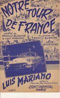PARTITION N° 173 / NOTRE TOUR DE FRANCE / FRANCIS BLANCHE / MOUIS MARIANO / Voiture CADILLAC ?/ - Liederbücher