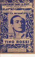 PARTITION / 176 : LENTEMENT DANS LA NUIT / L: TINO ROSSI / - Liederbücher