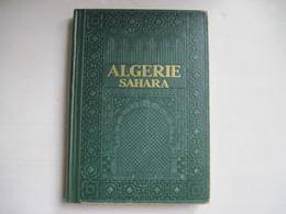 ALGERIE SAHARA Encyclopedie Coloniale Et Maritime 1948 LANG BLANCHONG  TBE Voir Couverture - Histoire