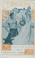 1° MAGGIO 1903 - PROLETARI UNITEVI E SARETE PADRONI DEL MONDO-COLORI,N/V - Eventi