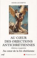 AU COEUR DES OBJECTIONS ANTICHRÉTIENNES PAR DENIS LECOMPTE AU CERF 2013 - Religion