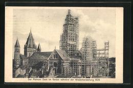 AK Mainz, Mainzer Dom Im Gerüst Während Der Wiederherstellung 1926 - Mainz