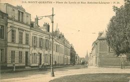 WW 2 Cpa 02 SAINT-QUENTIN. Place Du Lycée Rue Antoine Lécuyer Et Tramway Place De Mulhouse - Saint Quentin