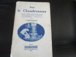 POUR LE CHAUDRONNIER-1929- TOROT-LEDOUX - Books, Magazines, Comics