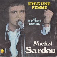 MICHEL SARDOU - 45T - Etre Une Femme - Disco, Pop