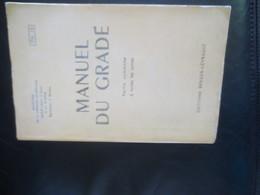 MANUEL DU GRADE- PARTIE COMMUNE A TOUTES LES ARMES - 1954- - Livres