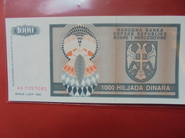 BOSNIE-HERZEGOVINE 1000 DINARA 1992 PEU CIRCULER/NEUF - Bosnia Erzegovina