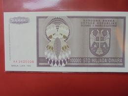 BOSNIE-HERZEGOVINE 100.000 DINARA 1993 PEU CIRCULER/NEUF - Bosnia Erzegovina