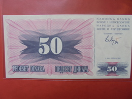 BOSNIE-HERZEGOVINE 50 DINARA 1992 PEU CIRCULER/NEUF - Bosnia Erzegovina
