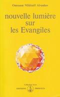 NOUVELLE LUMIERE SUR LES EVANGILES D'OMRAAM MIKHAËL AÏVANHOV ED. PROSTEVA - Religion
